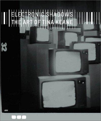 Electronic Shadows: The Art Of Tina Keane