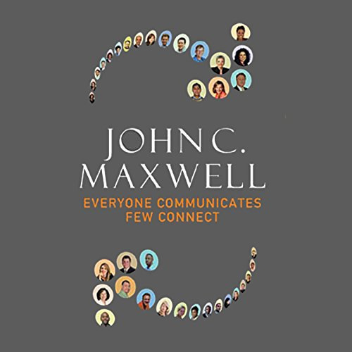 Everyone Communicates, Few Connect: What the Most Effective People Do Differently Audiobook [Free Download by Trial] thumbnail