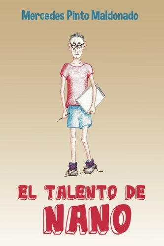El talento de Nano (Ilustraciones a color) por Pinto Maldonado, Mercedes