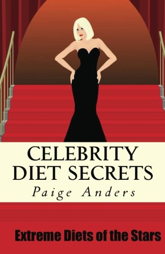 Celebrity Diet Secrets: Extreme Diets of the Stars