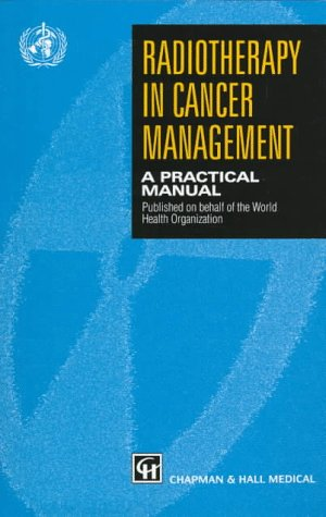 Radiotherapy in Cancer Management: A Practical Manual by CRC Press