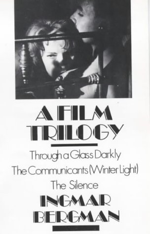 A Film Trilogy - Through a Glass Darkly, The Communicants (Winter Light), The Silence