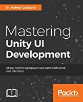 Mastering Unity UI Development Front Cover