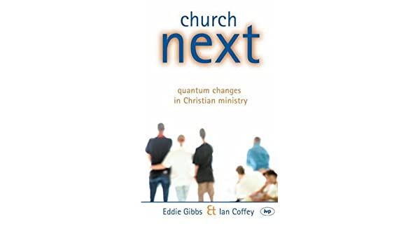 Church next quantum changes in christian ministry eddie gibbs ian church next quantum changes in christian ministry eddie gibbs ian coffey 9780851115443 amazon books fandeluxe Images