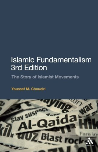 Islamic Fundamentalism 3rd Edition: The Story of Islamist Movements 3rd edition by Choueiri, Youssef M. (2010) Paperback