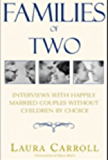 Families of Two: Interviews with Happily Married Couples Without Children by Choice (English Edition)