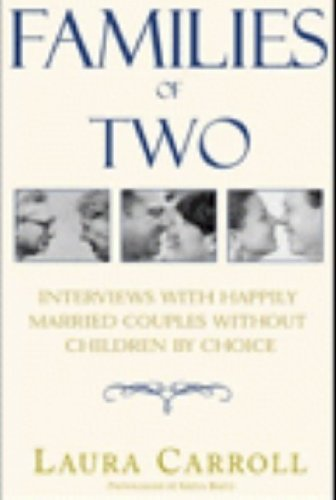 Families of Two: Interviews with Happily Married Couples Without Children by Choice