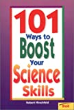 101 Ways to Boost Your Science Skills, Robert Hirshfeld, 0816744513