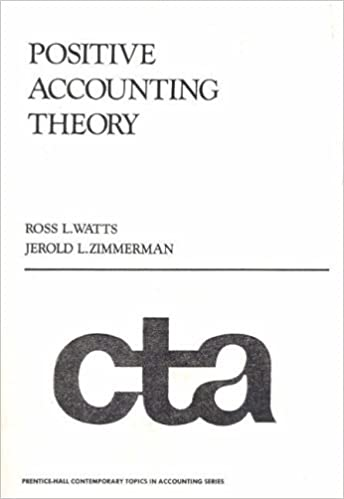 Positive Accounting Theory (Prentice-Hall Contemporary Topics in Accounting Series)
