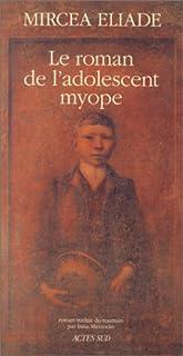Le roman de l'adolescent myope, Eliade, Mircea