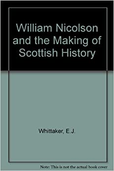 Como Descargar De Elitetorrent William Nicolson And The Making Of Scottish History PDF Gratis 2019