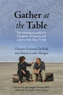 Download Gather at the Table [Gather at the Table]: The Healing Journey of a Daughter of Slavery and a Son of the Slave Trade [1st Edition] (Gather at the Table) ebook