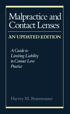 Malpractice & Contact Lenses: A Guide to Limiting Liability in Contact Lens Practice, 2e