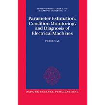 Parameter Estimation, Condition Monitoring, and Diagnosis of Electrical Machines