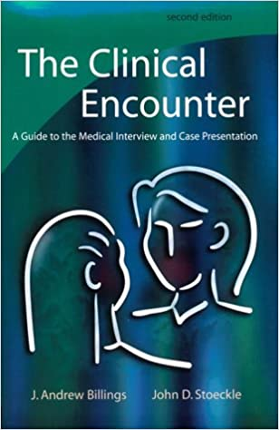 the clinical encounter a guide to the medical interview and case