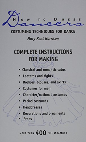[How to Dress Dancers: Costuming Techniques for Dance (A Dance horizons book)] (Dance Costumes Atlanta)