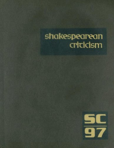 Read Online Shakespearean Criticism: Excerpts from the Criticism of William Shakespeare's Plays & Poetry, from the First Published Appraisals to Current Evaluations PDF