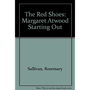 The Red Shoes: Margaret Atwood Starting Out
