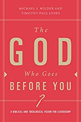 The God Who Goes before You: Pastoral Leadership as Christ-Centered Followership