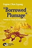 img - for Borrowed Plumage: Polemical Essays on Translation (Approaches to Translation Studies 19) by Eugene Chen Eoyang (2003-09-30) book / textbook / text book
