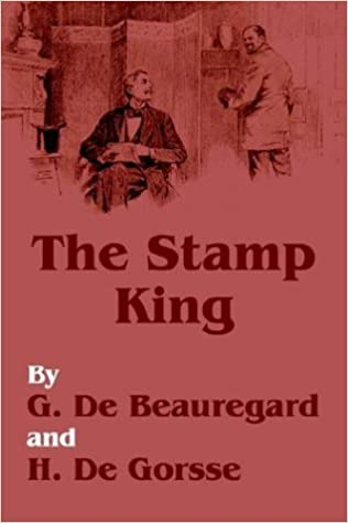 Stamp King The G De Beauregard H Gorse 9781410102379 Amazon Books