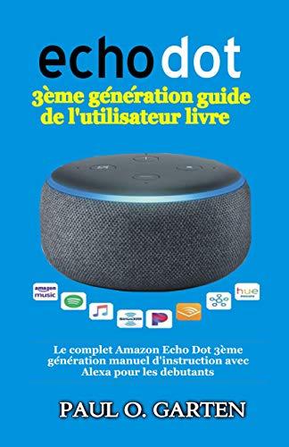 Amazon Com Echo Dot 3eme Generation Guide De L Utilisateur