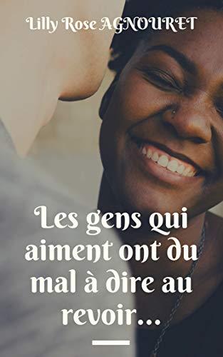 Les Gens Qui Aiment Ont Du Mal à Dire Au Revoir... French Edition