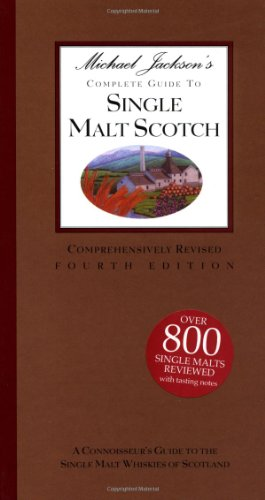 Michael Jackson's Complete Guide To Single Malt Scotch 4th Ed