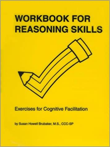 Workbook for Reasoning Skills: Exercises for Cognitive ...
