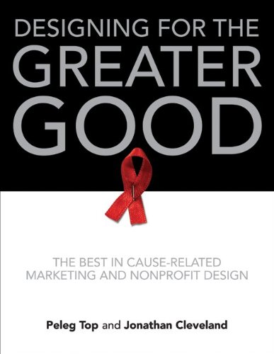 [PDF] Designing for the Greater Good: The Best in Cause-Related Marketing and Nonprofit Design Free Download | Publisher : Harper Design | Category : Business | ISBN 10 : 0061765309 | ISBN 13 : 9780061765308