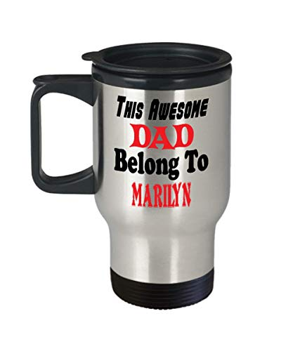 Insulated Travel Mug Funny Father's Day Gift For Dad - This Awesome Dad Belong To Marilyn - Novelty Birthday Gift For Dad/Papa,al6758 -