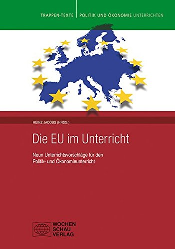 Europa im Unterricht: TrappenTexte Band 7 Taschenbuch – 6. Juli 2015 Heinz Jacobs Wolfgang Arnold Claudia Dickfoss Michael Schultes