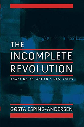 Incomplete Revolution: Adapting to Women's New Roles