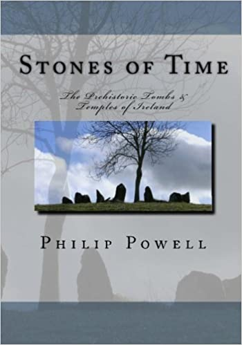 Book Stones of Time: The Prehistoric Tombs & Temples of Ireland by Mr Philip I Powell (2010-12-06)