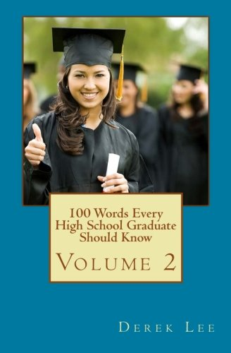 100 Words Every High School Graduate Should Know Volume 2