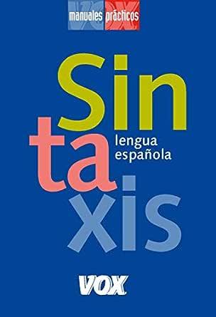 Sintaxis (VOX - Lengua Española - Manuales prácticos) eBook ...