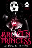 Broken Princess: A Dark Paranormal Romance (Feline Royals Book 1)