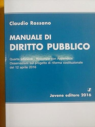 amazon it manuale di diritto pubblico claudio rossano libri rh amazon it