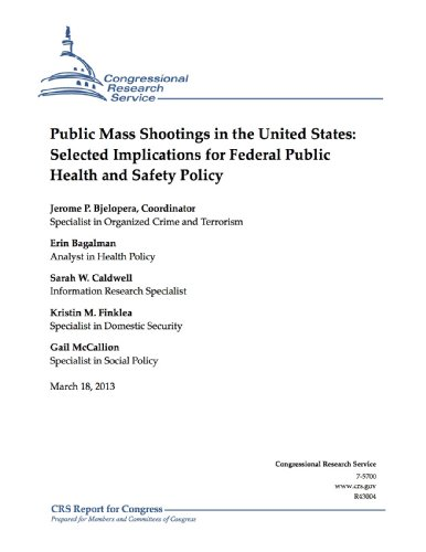 Public Mass Shootings in the United States: Selected Implications for Federal Public Health and Safety Policy