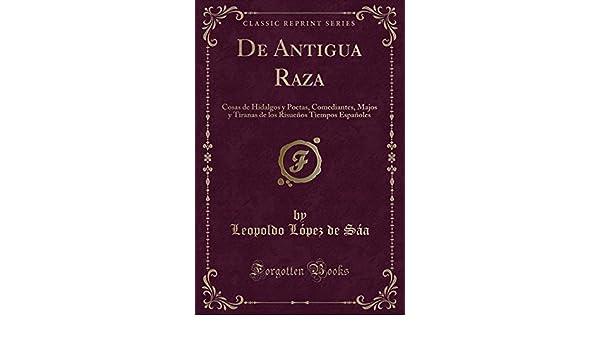 de Antigua Raza: Cosas de Hidalgos Y Poetas, Comediantes ...