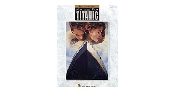 Music From Titanic: Piano Accompaniment For Violin, Viola and ...