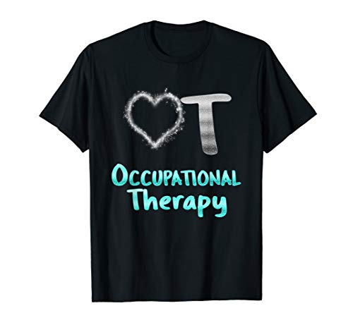 Occupational Therapy T-Shirt OT Love Heart Gift -