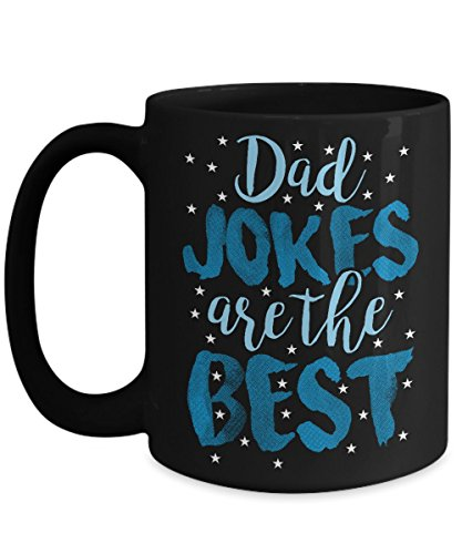 Dad Jokes Are The Best 15 oz Black Coffee Cup