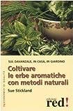 Coltivare le erbe aromatiche con metodi naturali