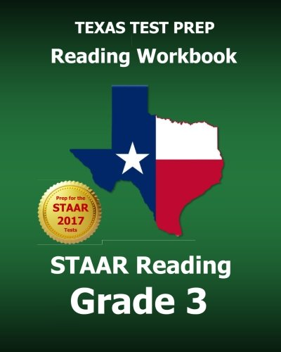 TEXAS TEST PREP Reading Workbook STAAR Reading Grade 3: Covers all the TEKS Skills Assessed on the STAAR