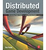 [(Distributed Game Development: Harnessing Global Talent to Create Winning Games )] [Author: Tim Fields] [May-2010]