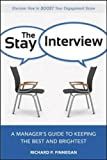 img - for The Stay Interview: A Manager's Guide to Keeping the Best and Brightest (UK Professional Business Management / Business) book / textbook / text book