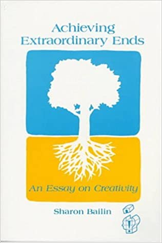 com achieving extraordinary ends an essay on creativity  achieving extraordinary ends an essay on creativity publications in creativity research