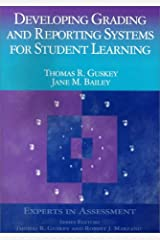 Developing Grading and Reporting Systems for Student Learning (Experts In Assessment Series) Paperback