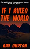 If I Ruled the World, Ray Burton, 1587219522
